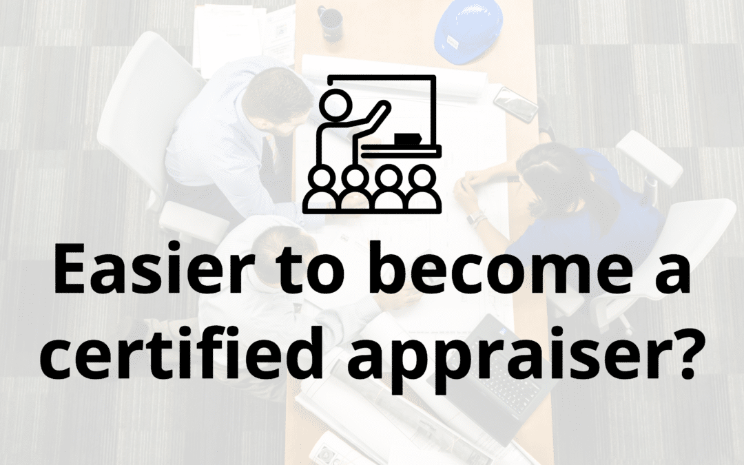 Easier to become a certified appraiser?