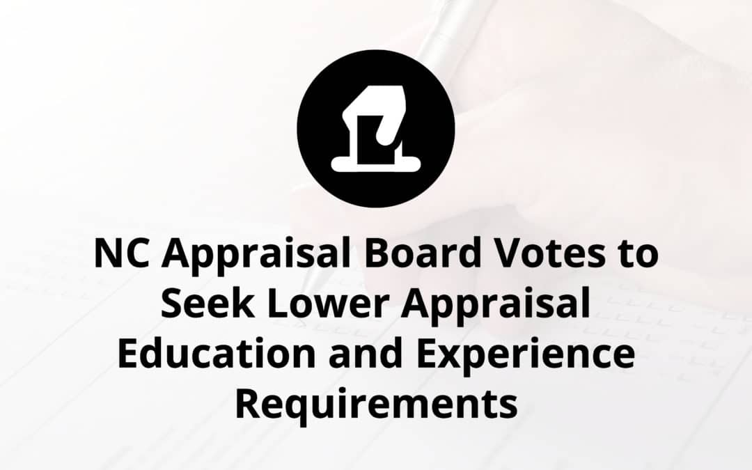 NC Appraisal Board Votes to Seek Lower Appraisal Education and Experience Requirements
