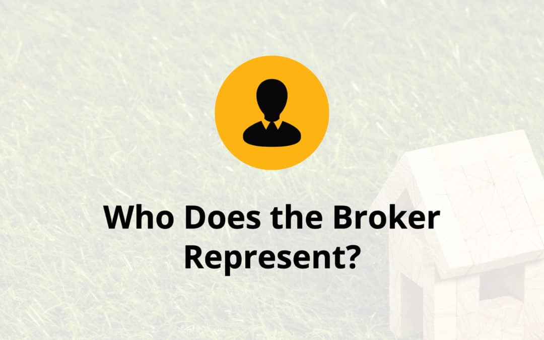 Who Does the Broker Represent?
