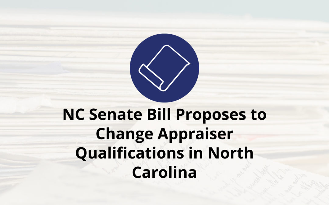 NC Senate Bill Proposes to Change Appraiser Qualifications in North Carolina